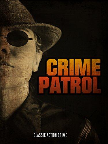 Crime Patrol: Classic Action Crime Movie