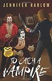 To Catch a Vampire (A F.R.E.A.K.S. Squad Investigation)