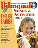 img - for Bilingual Songs and Activities, vol. 1: English-Spanish (Bilingual Songs & Activities: English-Spanish) book / textbook / text book