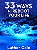 img - for 33 Ways To Reboot Your Life (The Reboot Series) book / textbook / text book