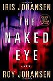 The Naked Eye: A Novel by  Iris Johansen in stock, buy online here