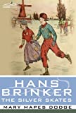 Hans Brinker or The Silver Skates (1596056665) by Mary Mapes Dodge