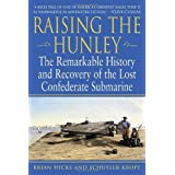 "Raising the ""Hunley"": The Remarkable History and Recovery of the Lost Confederate Submarine (American Civil War)by Brian Hicks"