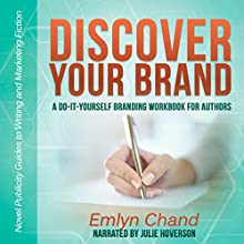 Discover Your Brand: A Do-It-Yourself Branding Workbook for Authors (       UNABRIDGED) by Emlyn Chand Narrated by Julie Hoverson