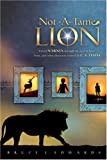 Not-a-Tame Lion: Unveil Narnia Through the Eyes of Lucy, Peter, and other Characters Created by C. S. Lewis