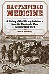Battlefield Medicine: A History of th...