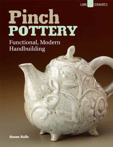 Pinch Pottery: Functional, Modern Handbuilding from Lark Crafts