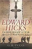 G.R Evans Edward Hicks: Pacifist Bishop at War: The Diaries Of A World War One Bishop