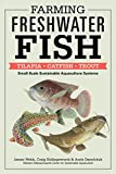 img - for Farming Freshwater Fish: Tilapia, Catfish, Trout: Small-Scale Sustainable Aquaculture Systems book / textbook / text book