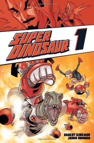 Super Dinosaur Volume 1 TP by Robert Kirkman