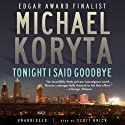 Tonight I Said Goodbye (       UNABRIDGED) by Michael Koryta Narrated by Scott Brick