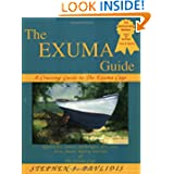 The Exuma Guide: A Cruising Guide to the Exuma Cays : Approaches, Routes, Anchorages, Dive Sights, Flora, Fauna...