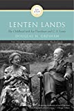 img - for Lenten Lands: My Childhood with Joy Davidman and C.S. Lewis book / textbook / text book