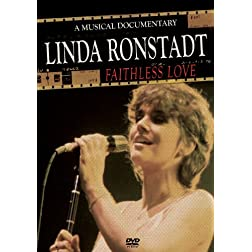 Ronstadt, Linda - Faithless Love: A Musical Documentary
