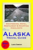 51AAy2WOpJL. SL160  Alaska Travel Guide   Sightseeing, Hotel, Restaurant & Shopping Highlights (Illustrated)