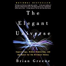 The Elegant Universe: Superstrings, Hidden Dimensions, and the Quest for the Ultimate Theory (       UNABRIDGED) by Brian Greene Narrated by Erik Davies
