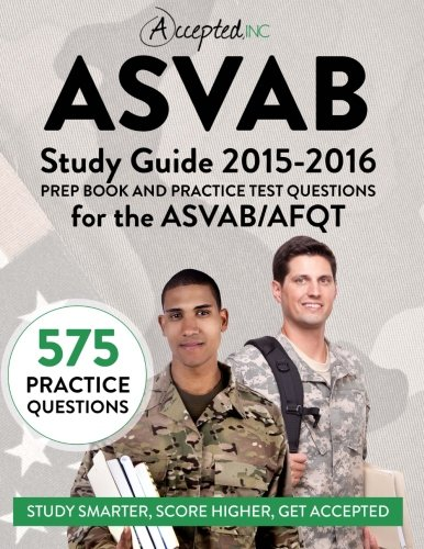 ASVAB Study Guide 2015-2016: Prep Book and Practice Test Questions for the ASVAB/AFQT (Accepted, Inc)