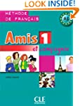 Amis et compagnie 1: Mthode de fran...