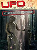 UFO Chronicles: Aliens On Earth