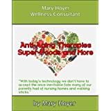 Anti-Aging Therapies Super Foods and More