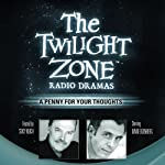 A Penny for Your Thoughts: The Twilight Zone Radio Dramas | George Clayton Johnson