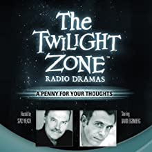 A Penny for Your Thoughts: The Twilight Zone Radio Dramas (       UNABRIDGED) by George Clayton Johnson Narrated by David Eigenberg
