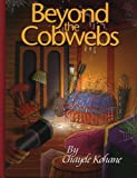 Beyond the Cobwebs