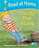Read at Home: The Old Tree Stump, Level 3a (Read at Home Level 3a)