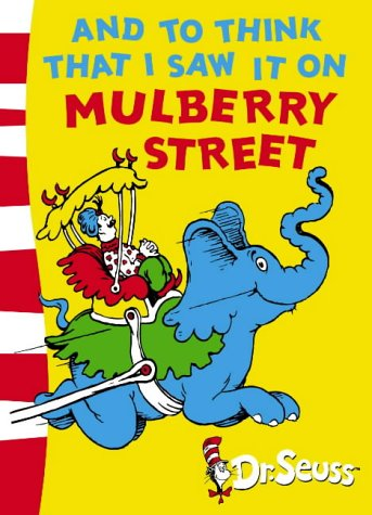 And To Think That I Saw It On Mulberry Street: Green Back Book (Dr Seuss - Green Back Book)