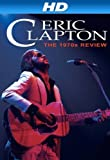 Eric Clapton - The 1970s Review [HD]