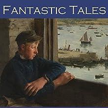 Fantastic Tales | Livre audio Auteur(s) : Henry Chapman Mercer, Morgan Robertson, W. C. Morrow, Julian Hawthorne, Edith Wharton, William Hope Hodgson, B. M. Croker Narrateur(s) : Cathy Dobson
