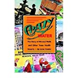 [(Crazy Water: The Story of Mineral Wells and Other Texas Health Resorts)] [Author: Fowler-G] published on (September...