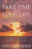 Take Time for Your Life: A Seven-step Programme for Creating the Life You Want (0553813013) by Richardson, Cheryl