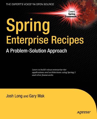 Spring Enterprise Recipes: A Problem-Solution Approach