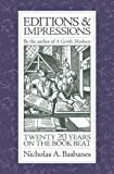 Editions & Impressions: My Twenty Years on the Book Beat (0979949106) by Basbanes, Nicholas A.