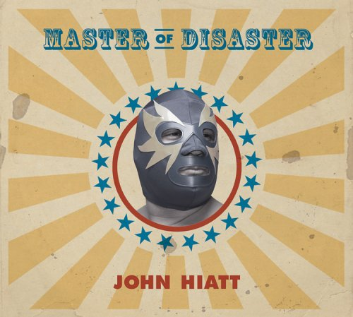 John Hiatt - Master of Disaster - Zortam Music
