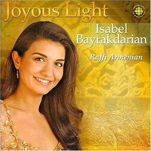 Isabel Bayrakdarian ~ Joyous Light