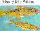 Fishes (0833506986) by Wildsmith, Brian