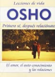 Osho: Primero Se, Despues Relacionate (Spanish Edition)
