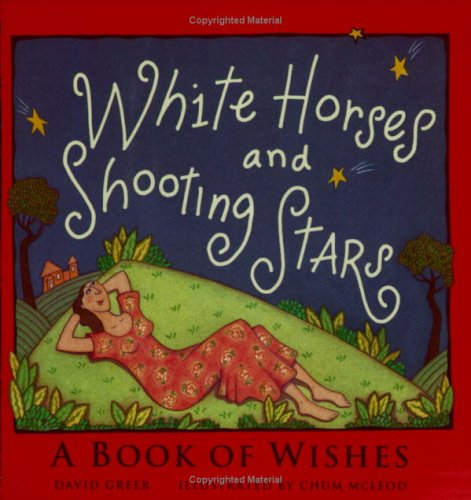 White Horses & Shooting Stars: A Book of Wishes, Greer, David