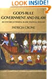 God's Rule - Government and Islam: Six Centuries of Medieval Islamic Political Thought