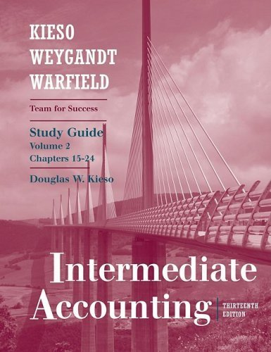 By Donald E. Kieso, Jerry J. Weygandt, Terry D. Warfield: Study Guide, Volume II (Chapters 15-24) to accompany Intermediate Accounting Thirteenth (13th) Edition