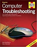 Computer Troubleshooting: The Complete Step-by-step Guide to Diagnosing and Fixing Common PC Problems