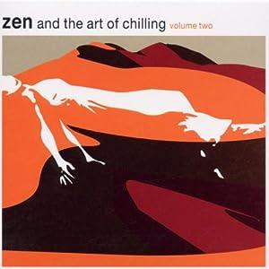 Zen & The Art of Chilling 2