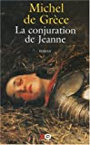 echange, troc Michel de Grèce - La conjuration de Jeanne