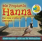 echange, troc Birgit Minichmayr - Die Prophetin Hanna - Das lang ersehnte Geschenk: Die Prophetin Hanna - Das lang ersehnte Geschenk. Musical KISI-KIDS (Livre en