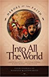 Into All the World: Four Stories of Pioneer Missionaries (Heroes of the Faith (Barbour Paperback))