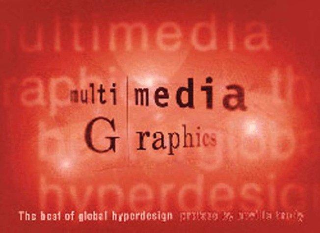 Multimedia Graphics: The Best of Global Hyperdesign