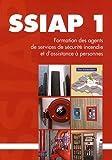 Formation SSIAP 1 : Agent de Service de Sécurité Incendie et d'Assistance à Personnes