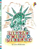 img - for Little Miss Liberty: A colorful children's picture book about the Statue of Liberty! book / textbook / text book